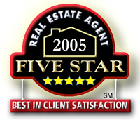 Real Estate Agent 2005 Five Star - Best in Client Satisfaction!